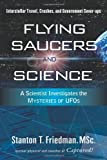 Flying Saucers and Science: A Scientist Investigates the Mysteries of UFOs: Interstellar Travel, Crashes, and Government Cover-Ups