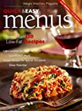 Quick & Easy Menus: More Than 130 Low-Fat Recipes (Weight Watcher's Magazine)