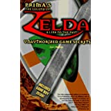 The Legend of Zelda: A Link to the Past: Unauthorized Game Secrets