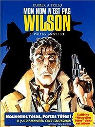 Mon nom n'est pas Wilson, tome 1 : Pâleur mortelle par Carlos Trillo