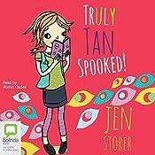 Spooked!: Truly Tan, Book 3 | Jen Storer