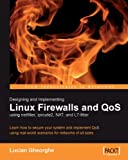 Designing and Implementing Linux Firewalls and QoS using netfilter, iproute2, NAT and l7-filter Pdf