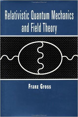 Relativistic Quantum Mechanics And Field Theory Franz Gross Pdf