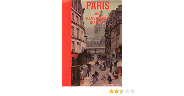 Paris: An Illustrated History (Illustrated Histories Series)