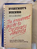 img - for Everybody's Business: An Almanac an Irreverent Guide to Corporate America book / textbook / text book