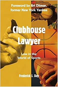 Clubhouse Lawyer: Law in the World of Sports by Frederick Day (2004-06-09)