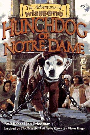 Hunchdog of Notre Dame (Adventures of Wishbone)