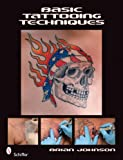 Basic Tattooing Techniques, Brian Johnson, 0764332260