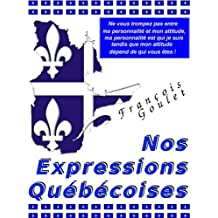 Nos Expressions Québécoises (French Edition)