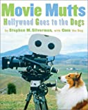 Movie Mutts, Stephen M. Silverman and Coco, 0810943948