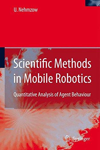 Scientific Methods in Mobile Robotics: Quantitative Analysis of Agent Behaviour (Springer Series In Advanced Manufacturing) pdf
