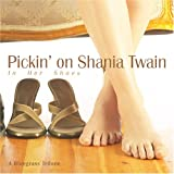In Her Shoes: Pickin on Shania Twain