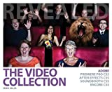 The Video Collection Revealed: Adobe Premiere Pro, After Effects, Soundbooth and Encore CS5 (Adobe Creative Suite)