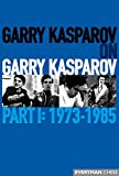 Garry Kasparov On Garry Kasparov, Part 1: 1973-1985-Garry Kasparov