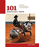 101 Reining Tips: Basics of Training and Showing (101 Tips)