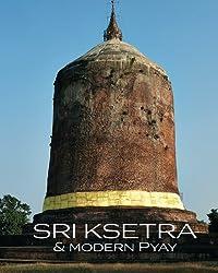 Sri Ksetra & Modern Pyay