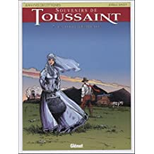 SOUVENIRS DE TOUSSAINT T07 : LA TOILE ÉCARLATE