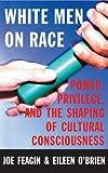 White Men on Race, Joe R. Feagin and Eileen O'Brien, 0807009806