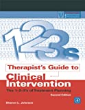 Therapist's Guide to Clinical Intervention : The 1-2-3's of Treatment Planning, Johnson, Sharon L., 0123865883