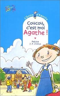 L'école d'Agathe, Tome 01 : Coucou, c'est moi Agathe ! par Pakita