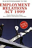 Blackstone's Guide to the Employment Relations Act 1999, Charles Barrow and Steve Blunt, 1841741256