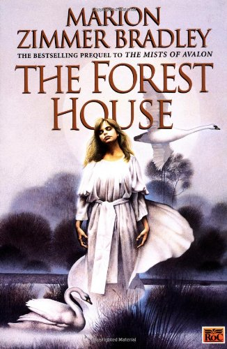 The Forest House (The Mists of Avalon: - Forest House