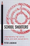 Download School Shooters: Understanding High School, College, and Adult Perpetrators in PDF ePUB Free Online