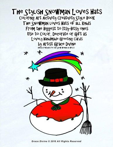 The Stylish Snowman Loves Hats Coloring Art Activity Creativity Style Book The Snowman loves Hats of all kinds From the Biggest to Itsy-Bitsy ones Use ... Greeting Cards  by Artist Grace Divine