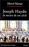 Joseph Haydn : La mesure de son siècle par Marnat