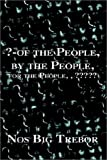 ?-of the People, by the People, for the People, , ?????, Nos Big Trebor, 1403340528