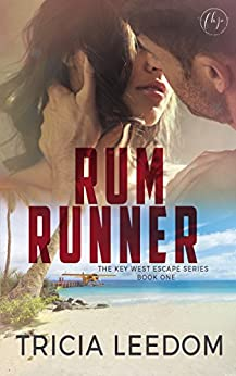 Rum Runner (The Key West Escape Series Book 1) by [Leedom, Tricia]