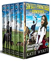 Sweet Frontier Cowboys: Collection Two  Books 6-10 (A Novel Christian  Romance Series Book 2)