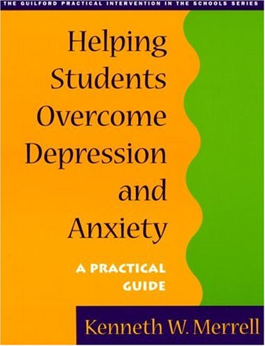 Helping Students Overcome Depression and Anxiety: A Practical Guide