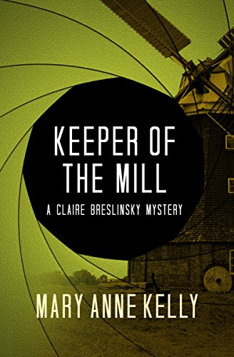Guardian of the Mill (The Claire Breslinsky Mysteries)