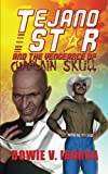 img - for Tejano Star and the Vengeance of Chaplain Skull book / textbook / text book