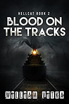 Blood on the Tracks (Hellcat Book 2) by [Vitka, William]
