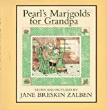 Pearl's Marigolds for Grandpa, Jane Breskin Zalben, 0689804482
