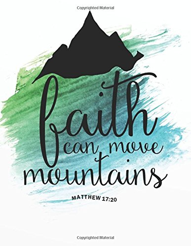 """Download Faith can move mountains: Bible Verse Quote Weekly Daily Monthly Planner 2018  8.5"""" x 11"""" Calendar Schedule Organizer (Bible Verse Quote Weekly Daily ... Calendar 2018-2019 Journal Series) (Volume 8) pdf epub"""