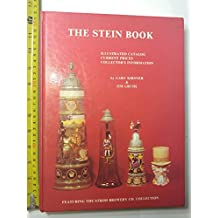 The Stein Book: Illustrated Catalog, Current Prices, Collector's Information