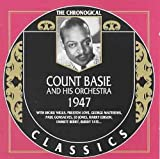 Count Basie and His Orchestra, 1947 - The Chronological Classics