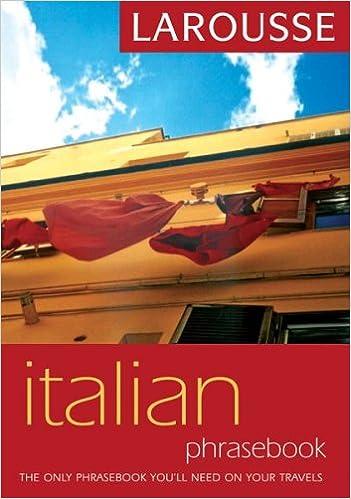 Larousse Italian Phrasebook (Larousse Phrasebook)