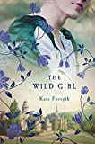 The Wild Girl: A Novel