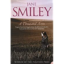 "jane smileys a thousand acres essay Smiley, jane (b 1949) a thousand acresnew york: alfred a knopf, 1991 8° original cloth-backed boards dust jacket with tipped-in photocopy of smiley's essay, ""shakespeare in iceland."