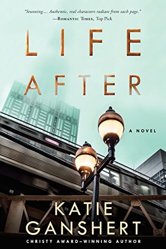 Life After: A Novel by [Ganshert, Katie]