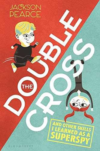 The Doublecross: (And Other Skills I Learned as a Superspy) pdf epub