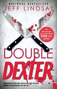 Double Dexter: Dexter Morgan (6) by [Lindsay, Jeff]