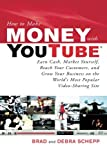 how to earn money with amazon - How to Make Money with YouTube: Earn Cash, Market Yourself, Reach Your Customers, and Grow Your Business on the World's Most Popular Video-Sharing Site