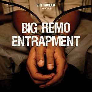 Presents Big Remo: Entrapment