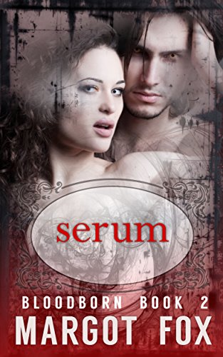 Serum (Bloodborn Book 2) by [Fox, Margot]