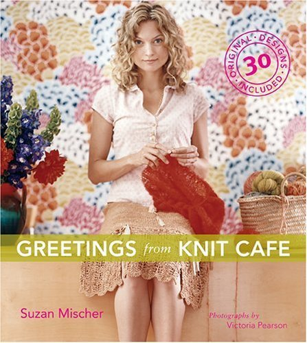Knit Cafe - Greetings from Knit Cafe Hardcover - June 1, 2006